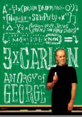 George Carlin - 3 x Carlin An orgy of George