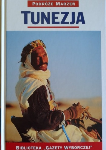 praca zbiorowa - Tunezja. Podróże marzeń