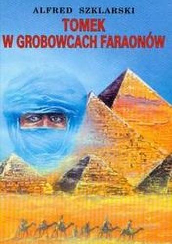 Alfred Szklarski - Tomek w grobowcach faraonów