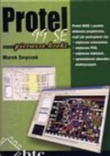 Smyczek Marek - Protel 99 SE pierwsze kroki