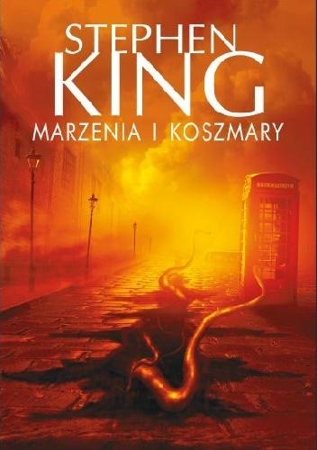 Stephen King - Marzenia i koszmary