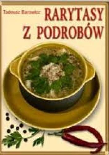 Tadeusz Barowicz - Rarytasy z podrobów