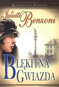 Juliette Benzoni - Błękitna Gwiazda