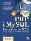 Luke Welling - PHP i MySQL. Tworzenie stron WWW. Vademecum profesjonalisty. Wydanie czwarte