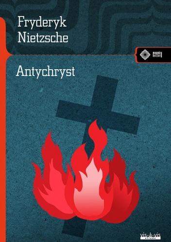 Friedrich Nietzche - Antychryst