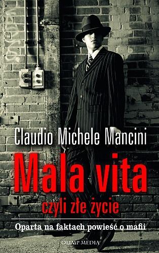 Claudio Michele Mancini - Mala vita, czyli złe życie