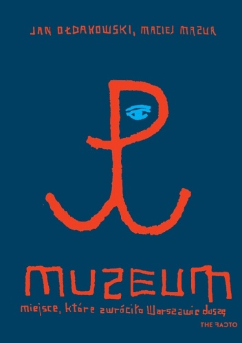 Maciej Mazur - Muzeum miejsce które zwróciło Warszawie duszę