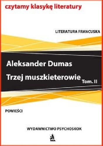 Aleksander Dumas (ojciec) - Tagi Trzej muszkieterowie. Tom II