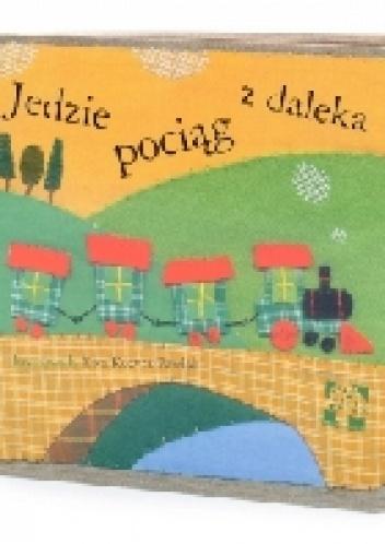 Ewa Kozyra-Pawlak - Jedzie pociąg z daleka