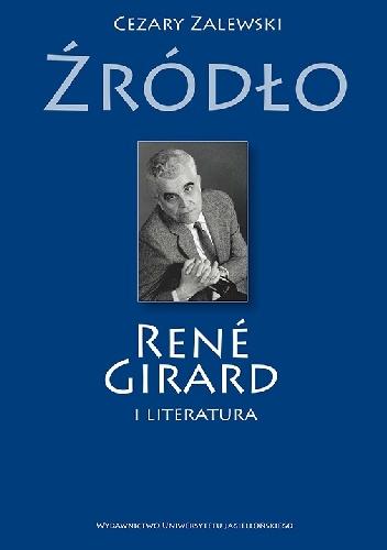 Cezary Zalewski - Źródło. René Girard i literatura