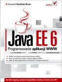 Krzysztof Rychlicki-Kicior - Java EE 6. Programowanie aplikacji WWW
