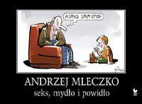 Andrzej Mleczko - Seks, mydło i powidło