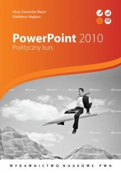 Alicja Żarowska-Mazur - PowerPoint 2010. Praktyczny kurs