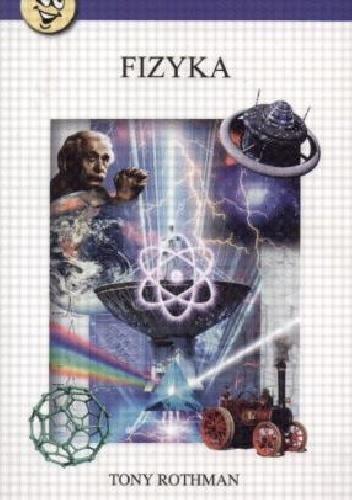 Tony Rothman - Fizyka