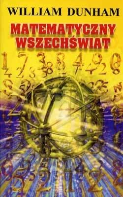 William Dunham - Matematyczny wszechświat