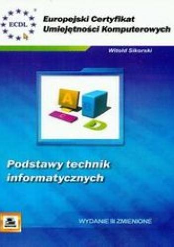 Witold Sikorski - ECUK Podstawy technik informatycznych