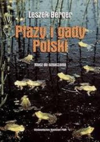 Leszek Berger - Płazy i gady Polski