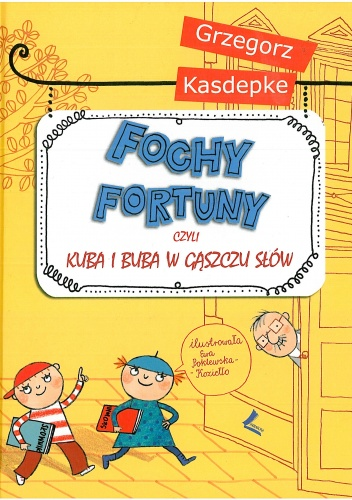 Grzegorz Kasdepke - Fochy fortuny, czyli Kuba i Buba w gąszczu słów