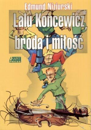 Edmund Niziurski - Lalu Koncewicz, broda i miłość