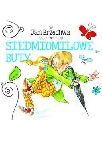 Jan Brzechwa - Siedmiomilowe buty