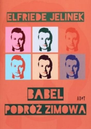 Elfriede Jelinek - Babel. Podróż zimowa