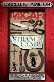 Laurell K. Hamilton - Micah and Strange Candy