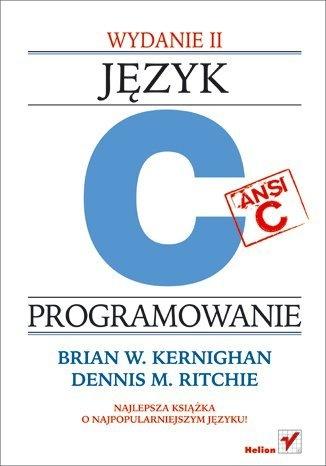 Brian Kernighan - Język ANSI C. Programowanie