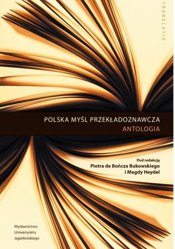 Piotr Bukowski - Polska myśl przekładoznawcza. Antologia