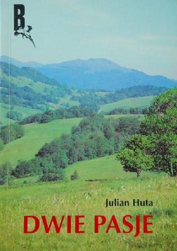 Julian Huta - Dwie pasje