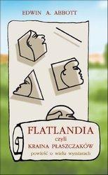 Edwin A. Abbott - Flatlandia, czyli kraina płaszczaków. Powieść o wielu wymiarach