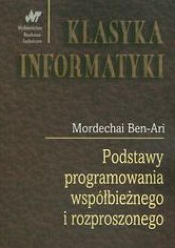 Ben-Ari Mordechai - Podstawy programowania współbieżnego i rozproszonego