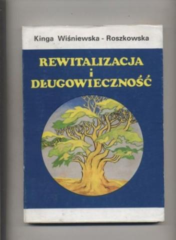 Kinga Wiśniewska - Roszkowska - Rewitalizacja i długowieczność