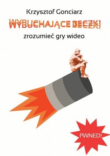 Krzysztof Gonciarz - Wybuchające Beczki - zrozumieć gry wideo