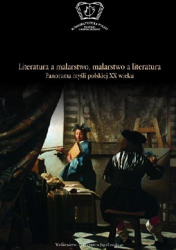 Olga Płaszczewska - Literatura a malarstwo - malarstwo a literatura. Panorama myśli polskiej XX wieku