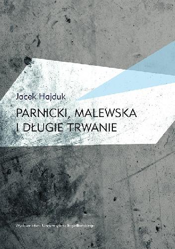 Jacek Hajduk - Parnicki, Malewska i długie trwanie