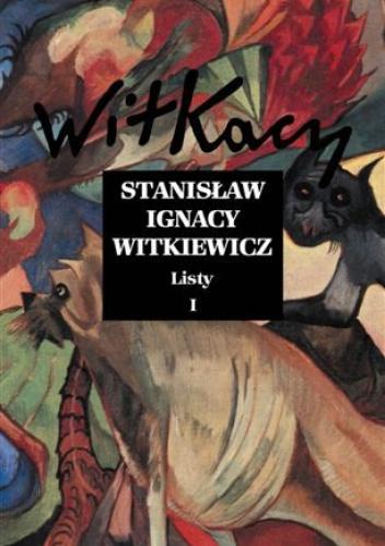 Stanisław Ignacy Witkiewicz - Listy (I)