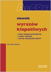 Mirosław Bańko - Słownik wyrazów kłopotliwych
