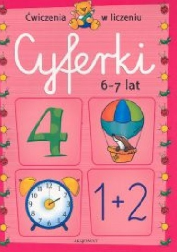 Agnieszka Bator - Cyferki 6-7 lat. Ćwiczenia w liczeniu
