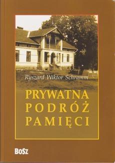 Ryszard Wiktor Schramm - Prywatna podróż pamięci