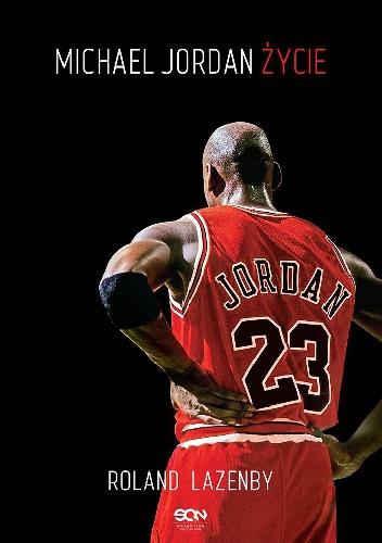 Roland Lazenby - Michael Jordan. Życie