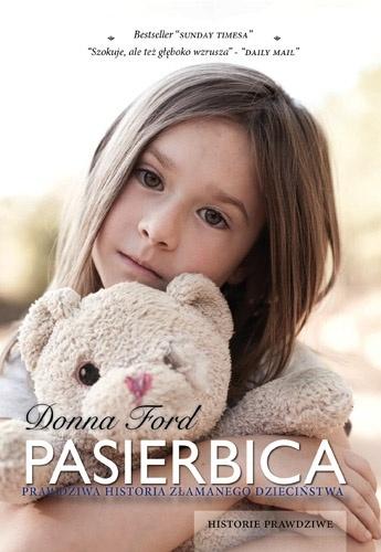 Donna Ford - Pasierbica. Prawdziwa historia złamanego dzieciństwa