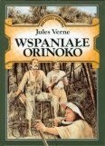 Juliusz Verne - Wspaniałe Orinoko