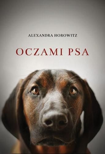 Alexandra Horowitz - Oczami psa