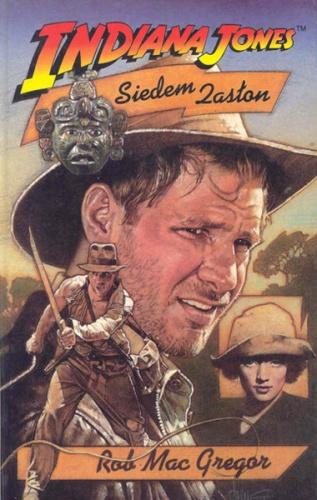 Rob MacGregor - Indiana Jones i Siedem Zasłon