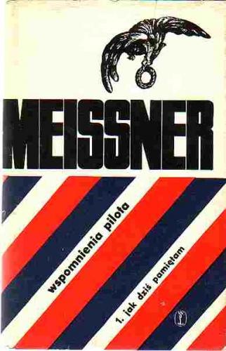 Janusz Meissner - Wspomnienia pilota. Jak dziś pamiętam