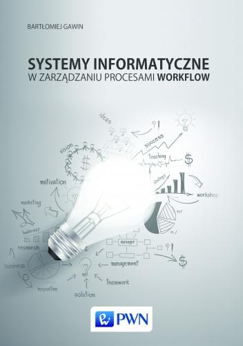 Bartłomiej Gawin - Systemy informatyczne w zarządzaniu procesami workflow