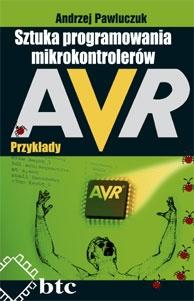 Andrzej Pawluczuk - Sztuka programowania mikrokontrolerów AVR - przykłady