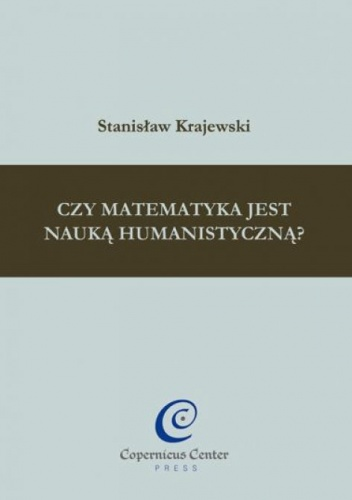 Stanisław Krajewski - Czy matematyka jest nauką humanistyczną?