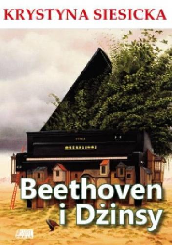 Krystyna Siesicka - Beethoven i dżinsy