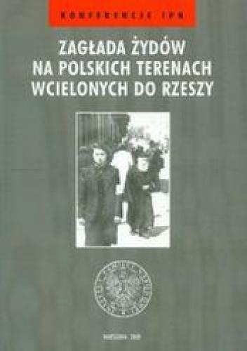 Aleksandra Namysło - zagłada żydów na polskich terenach wcielonych do Rzeszy /Konferencje ipn